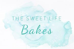 The Sweet Life Bakes